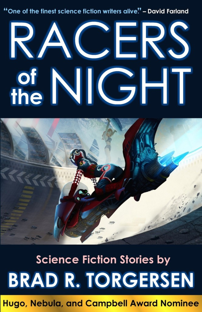 """Racers of the Night"" by Brad R. Torgersen."