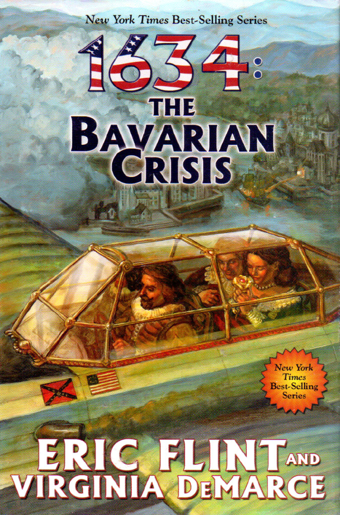 """1634 - The Bavarian Crisis"" by Eric Flint and Virginia DeMarce."