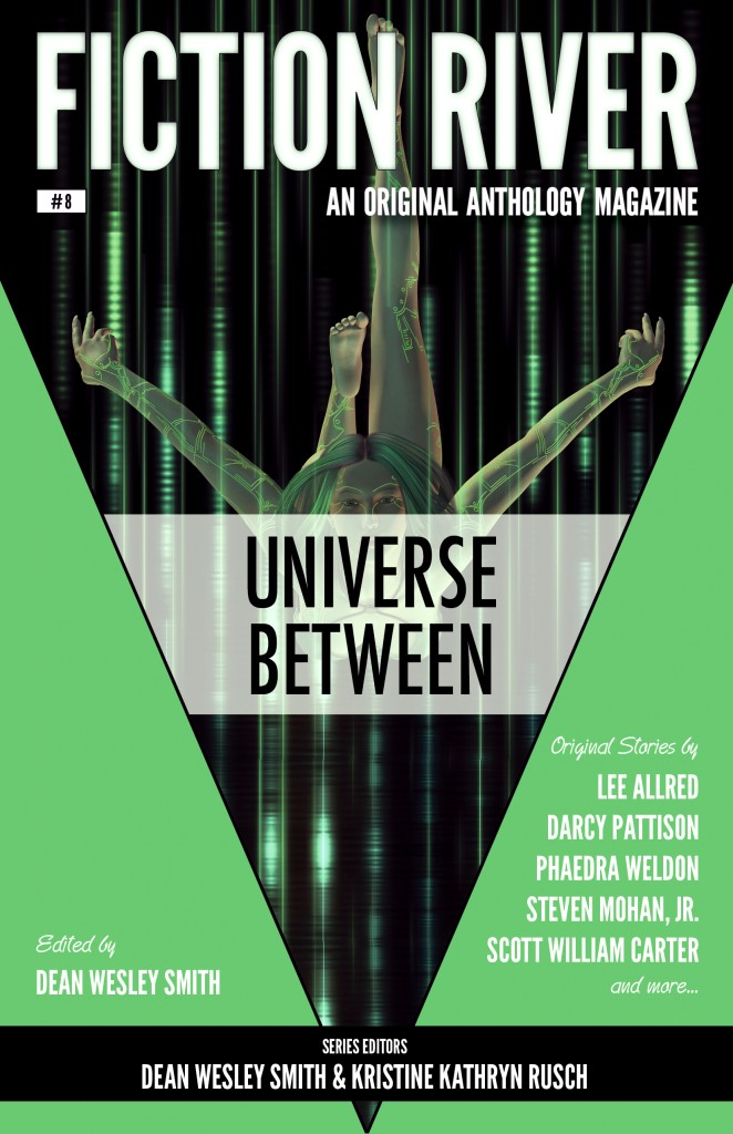"Fiction River 8 - ""Universe Between"" - edited by Dean Wesley Smith."