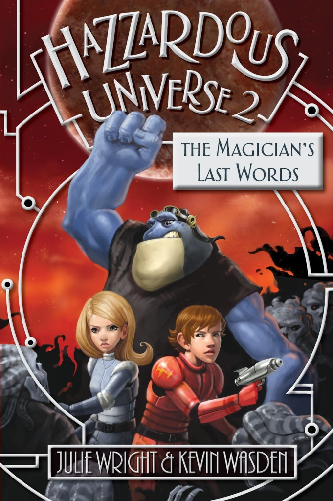 """Hazzardous Universe 2 - The Magician's Last Words"" by Julie Wright and Kevin Wasden."