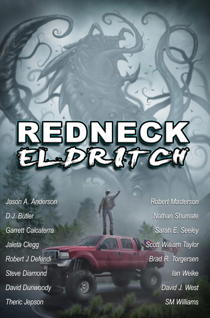 """Redneck Eldritch"" edited by Nathan Shumate."