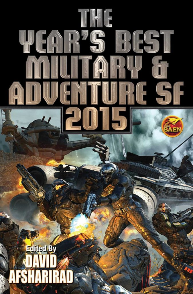 """The Years Best Military and Adventure SF 2015"" edited by David Afsharirad."