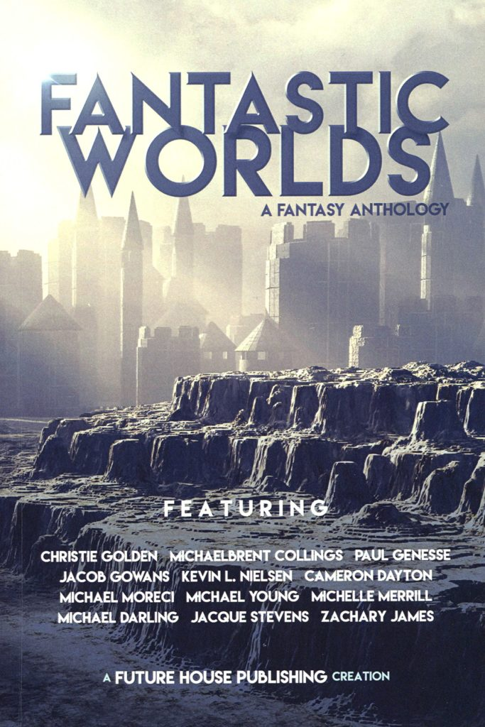 """Fantastic Worlds: A Fantasy Anthology""."