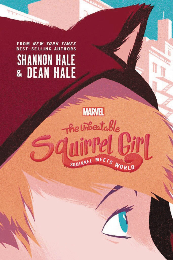 """The Unbeatable Squirrel Girl - Squirrel Meets World"" by Shannon Hale and Dean Hale."