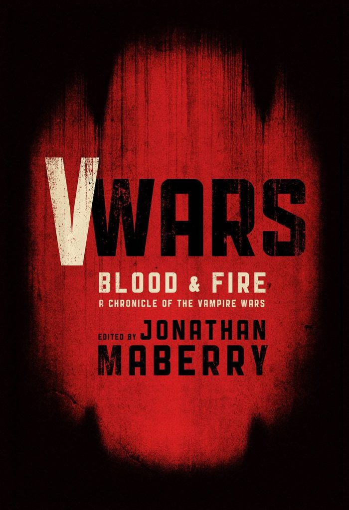 """V Wars - Blood and Fire"" edited by Jonathan Maberry."